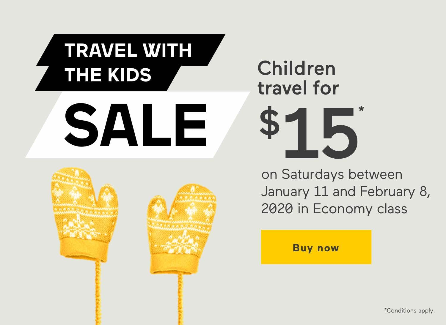 Children travel for $15 on saturdays between January 11 and February 6, 2020 in Economy class